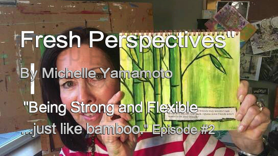 Fresh Perspectives- Vlog #2 Be Strong and Flexible Like Bamboo